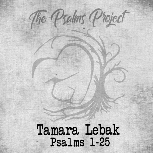 The Psalms Project vol.1 - Tamara Lebak