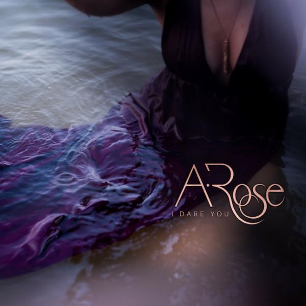 I Dare You - Single - A'Rose