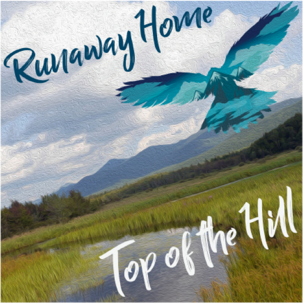 Top of the Hill Album - Runaway Home