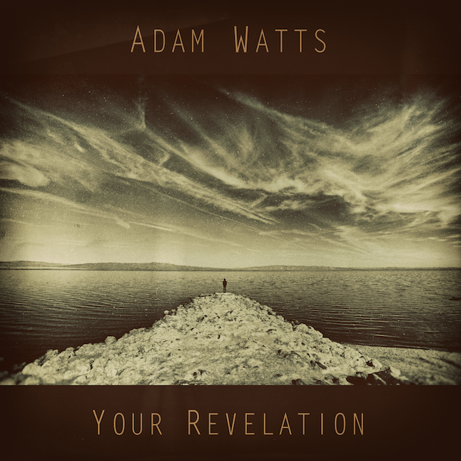 Your Revelation - Single - Adam Watts