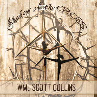 Shadow Of The Cross - Scott Collins
