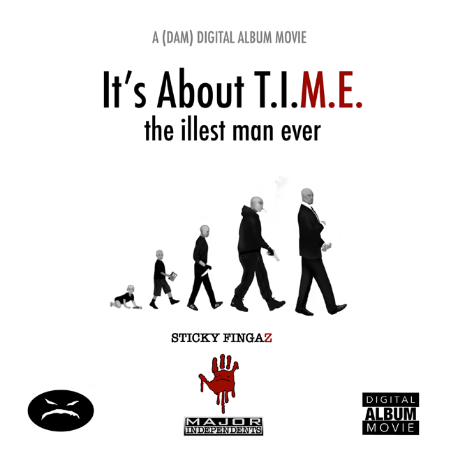 It's About T.I.M.E. the illest man ever - Sticky Fingaz